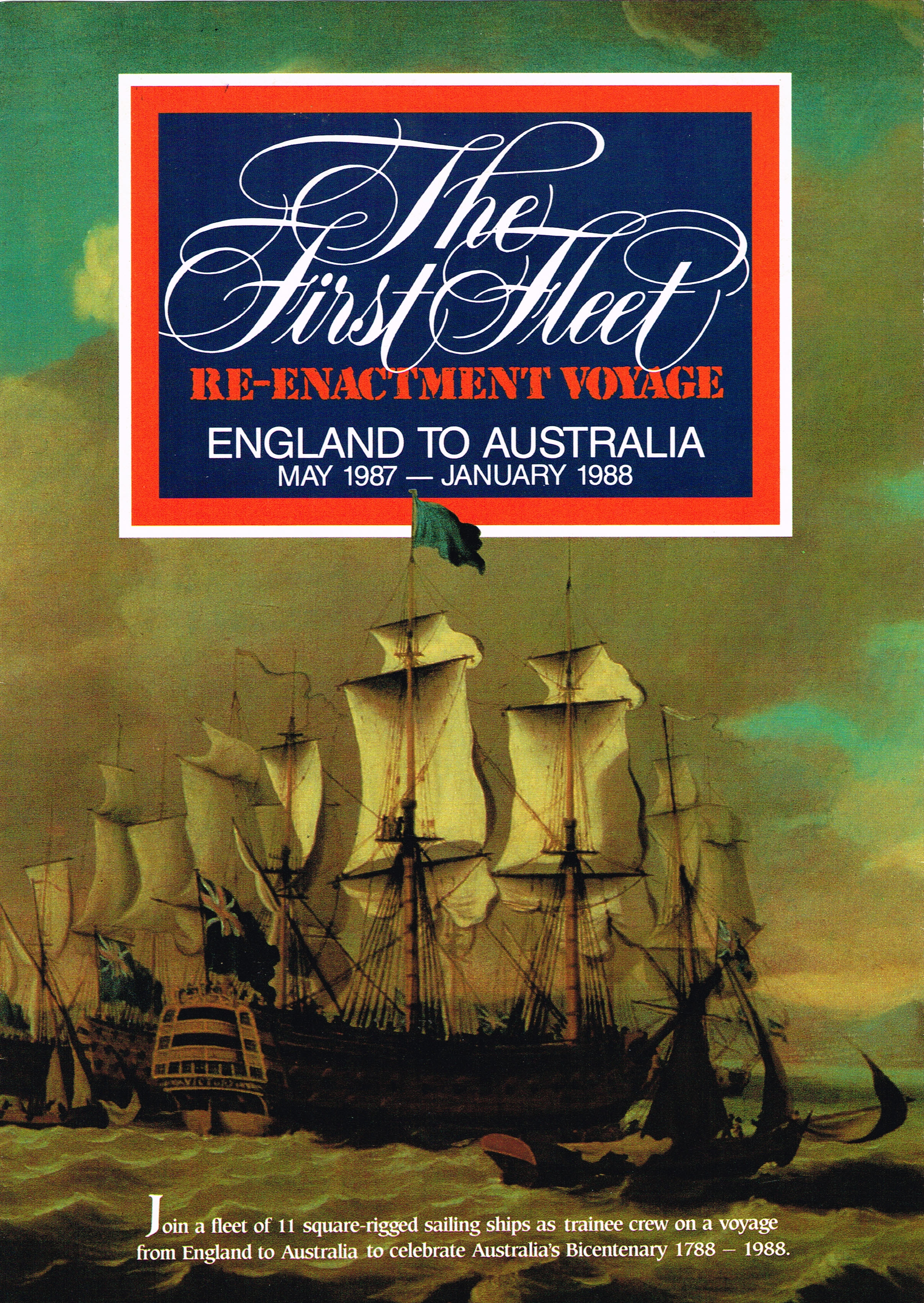 The First Fleet Re-Enactment Voyage : England to Australia May 1987-1988  Goronwy Price & Christine Gee Co-Founders/Directors Australian Himalayan Exhibitions - Travel Organisers