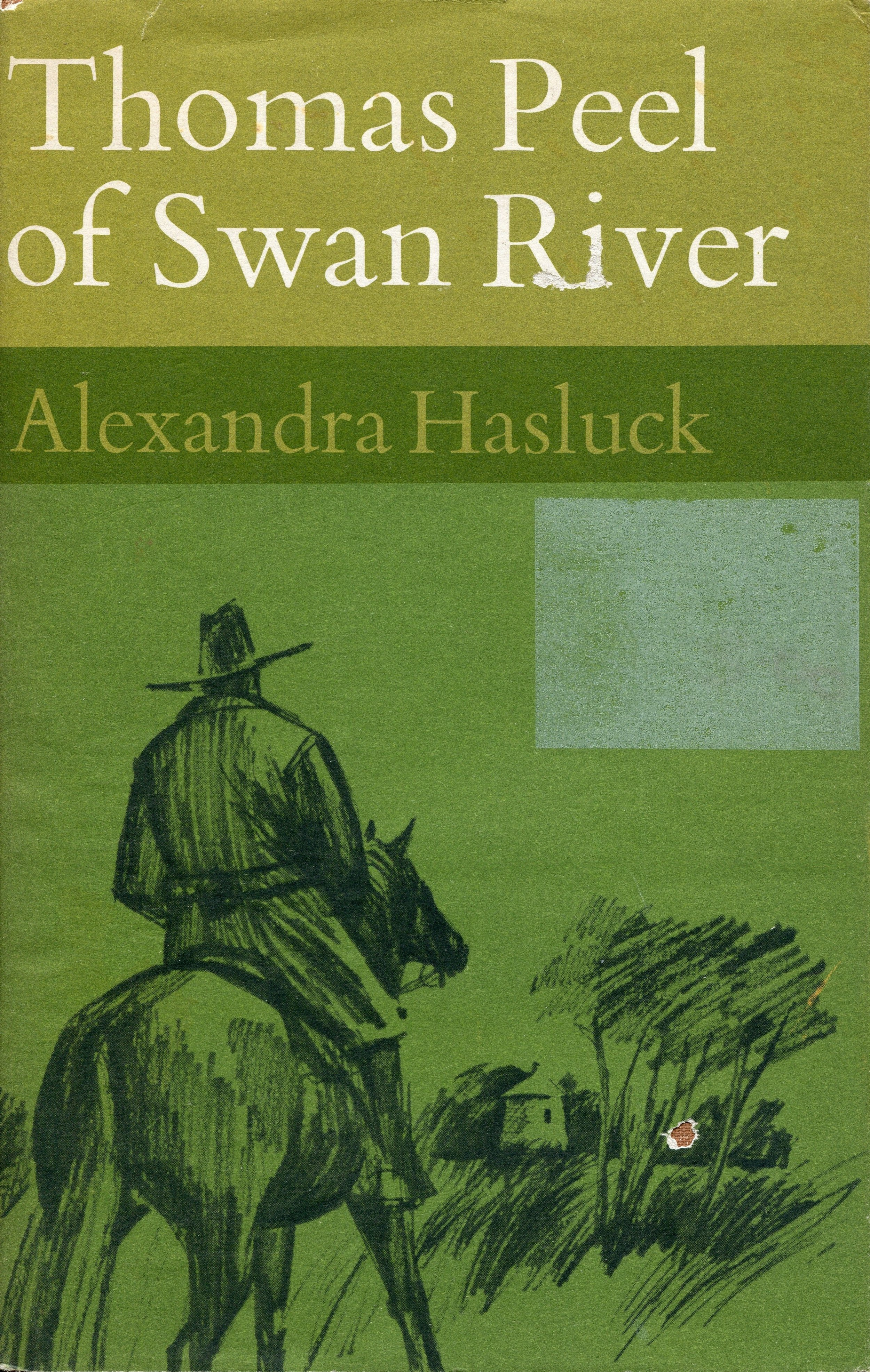 Thomas Peel of Swan River   Alexandra Hasluck (1908-1993).