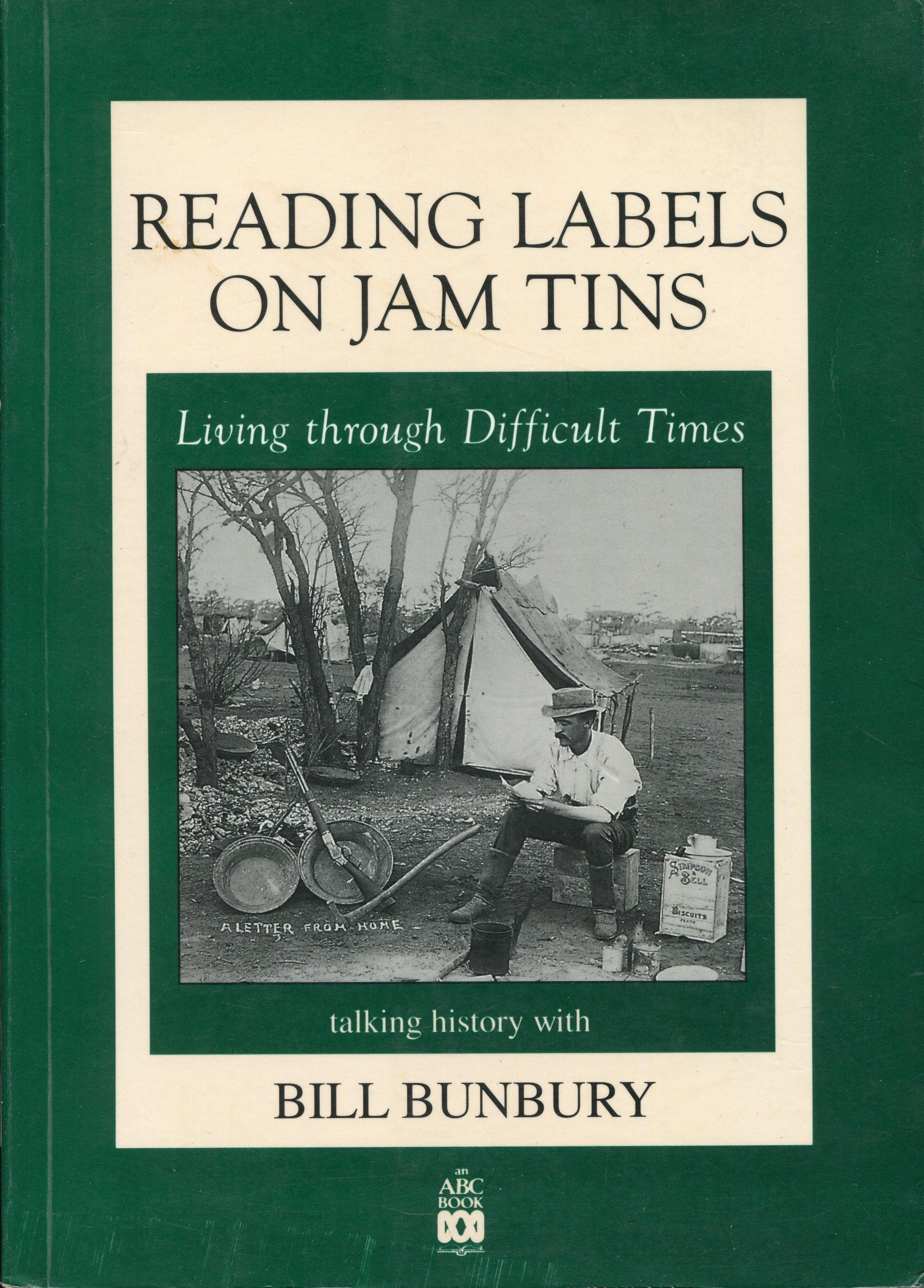 Reading labels on jam tins : living through difficult times   Bill Bunbury