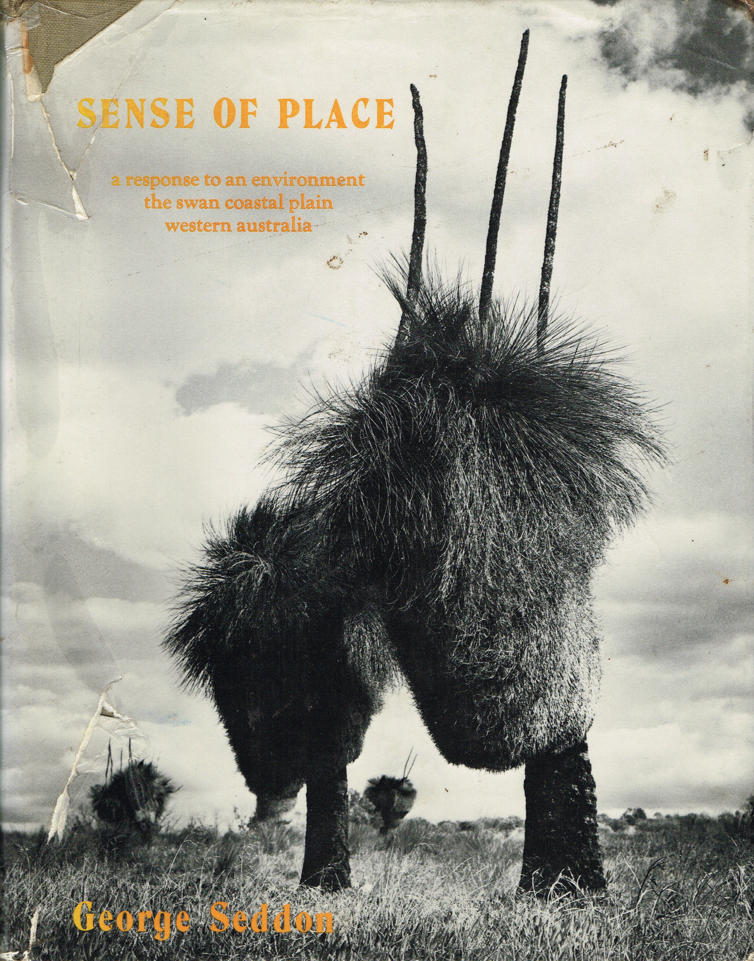 Sense of place : a response to an environment, the Swan Coastal Plain, Western Australia    Seddon, George, 1927-2007  Photographs, Michael Lewi ; botanical drawings, David Hutchison ; diagrams, Kim Stirling ; maps, Geoff Ward