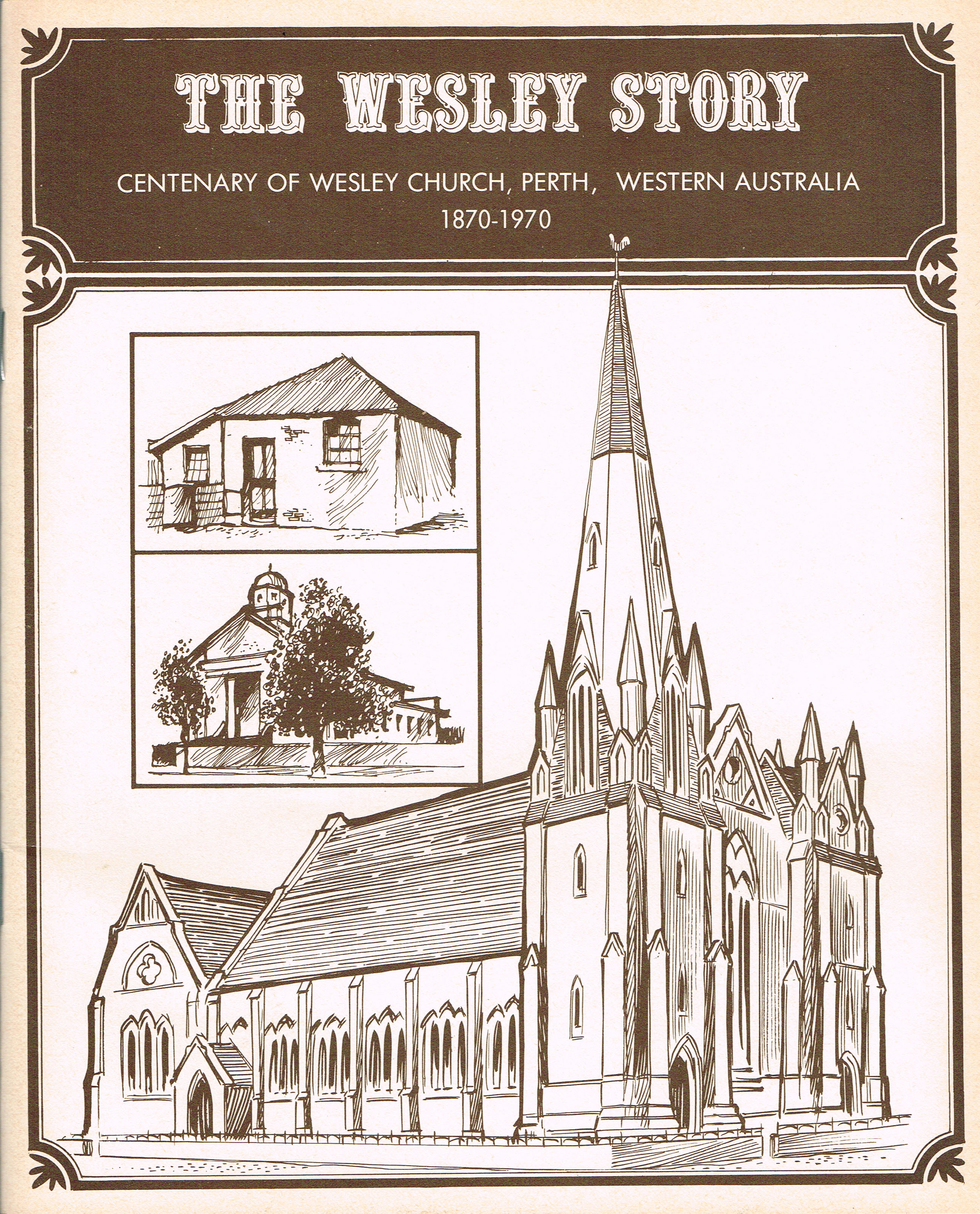 The Wesley Story: Centenary of Wesley Church, Perth Western Australia, 1870-1970  N/A.