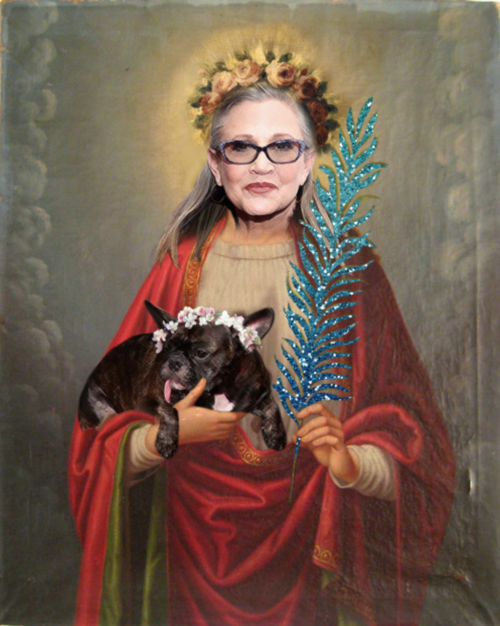 Saint Carrie of Hollywood , by artist Rave Sashayed.Source - Sashayed on Tumblr  Image Description:Enhanced photo of Carrie Fisher photoshopped to look like classic (Christian) iconography of a saint. Fisher wears a red shawl with gold embroidery and green underside that at times shows in the draping, a yellow rose crown with gold halo behind her head. In one hand poised in typical iconographic form she holds a glittery turquoise frond, and her French bulldog, Gary, lays across her other arm, held by her hand. Gary has a small crown of white and pink flowers on his head, and his characteristic tongue-hanging-out face. The background is clouds in an understated color scheme.