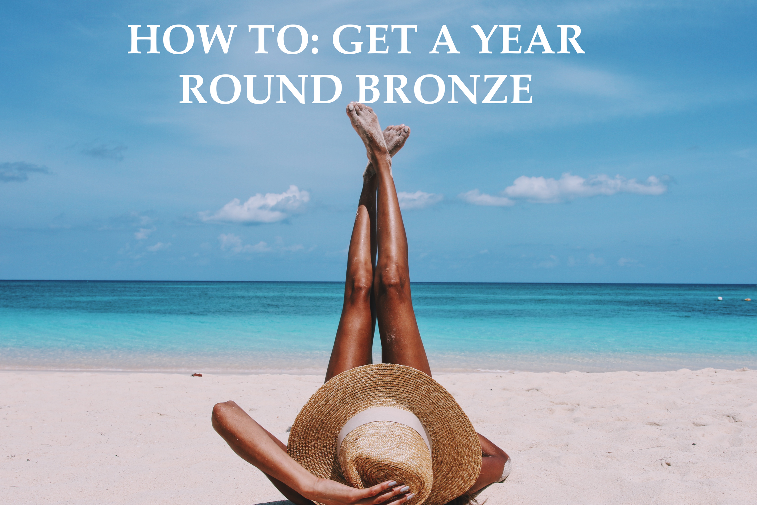 How to stay bronze year round