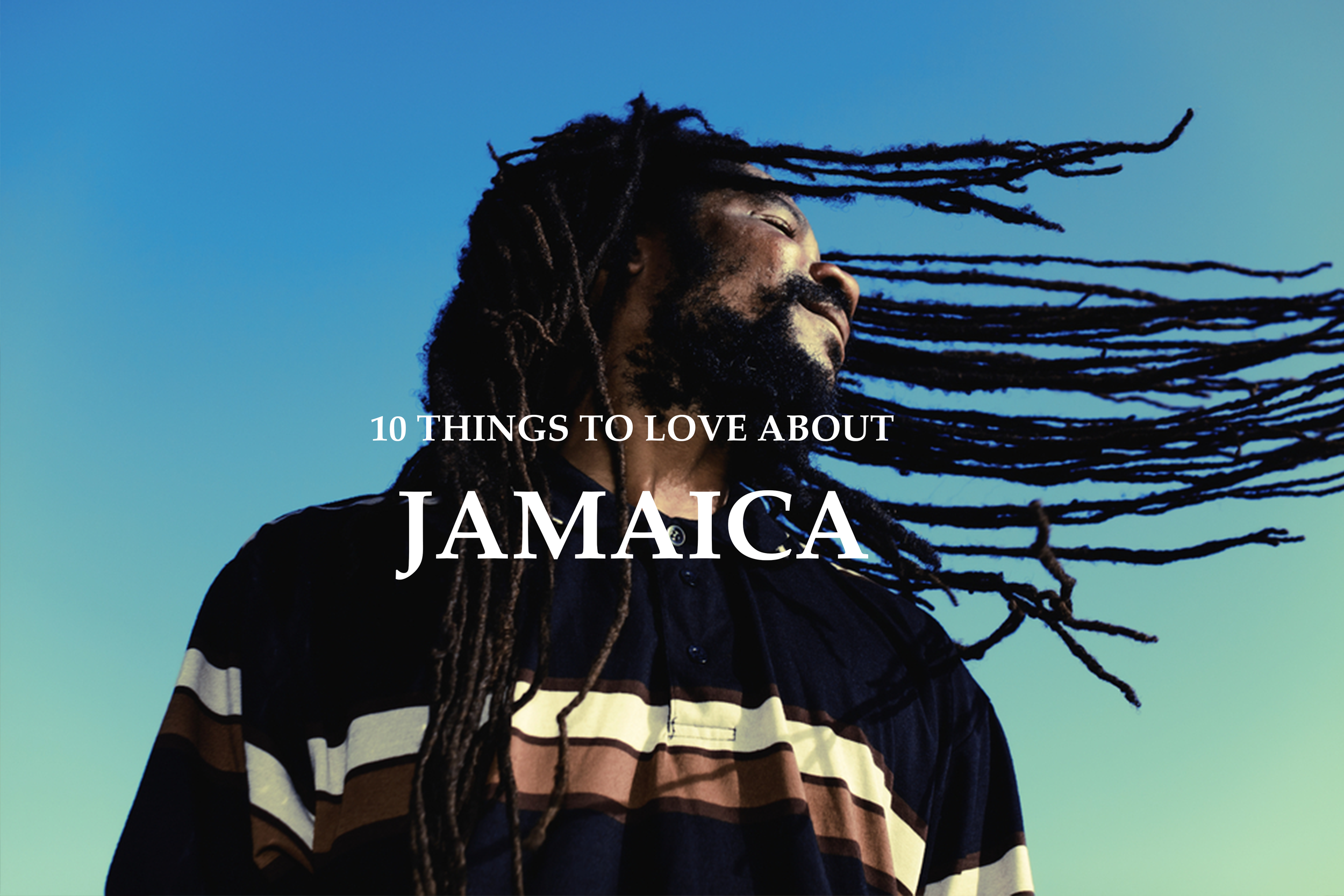 Things to love about Jamaica