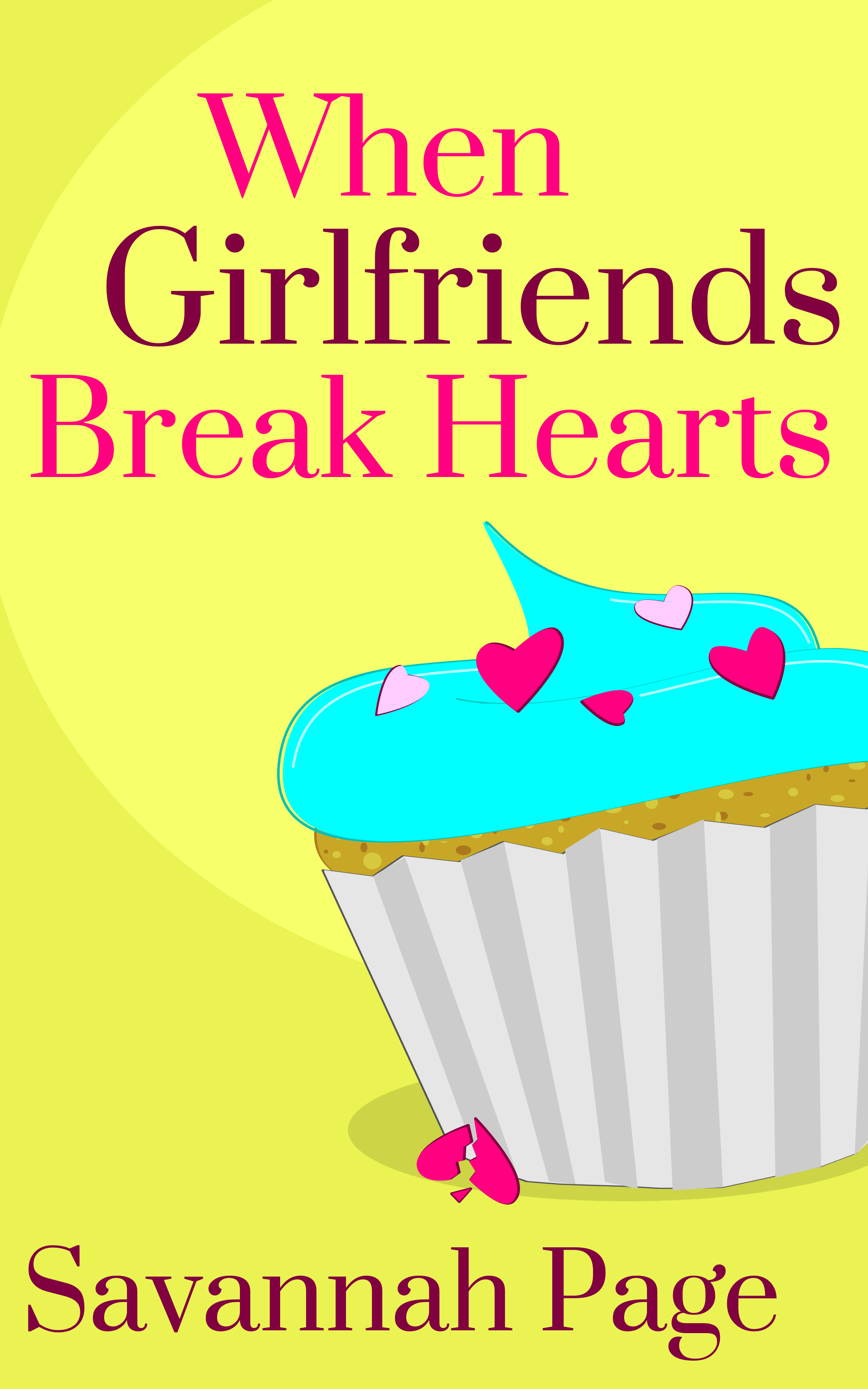 When Girlfriends Break Hearts By Savannah Page - EBook Cover