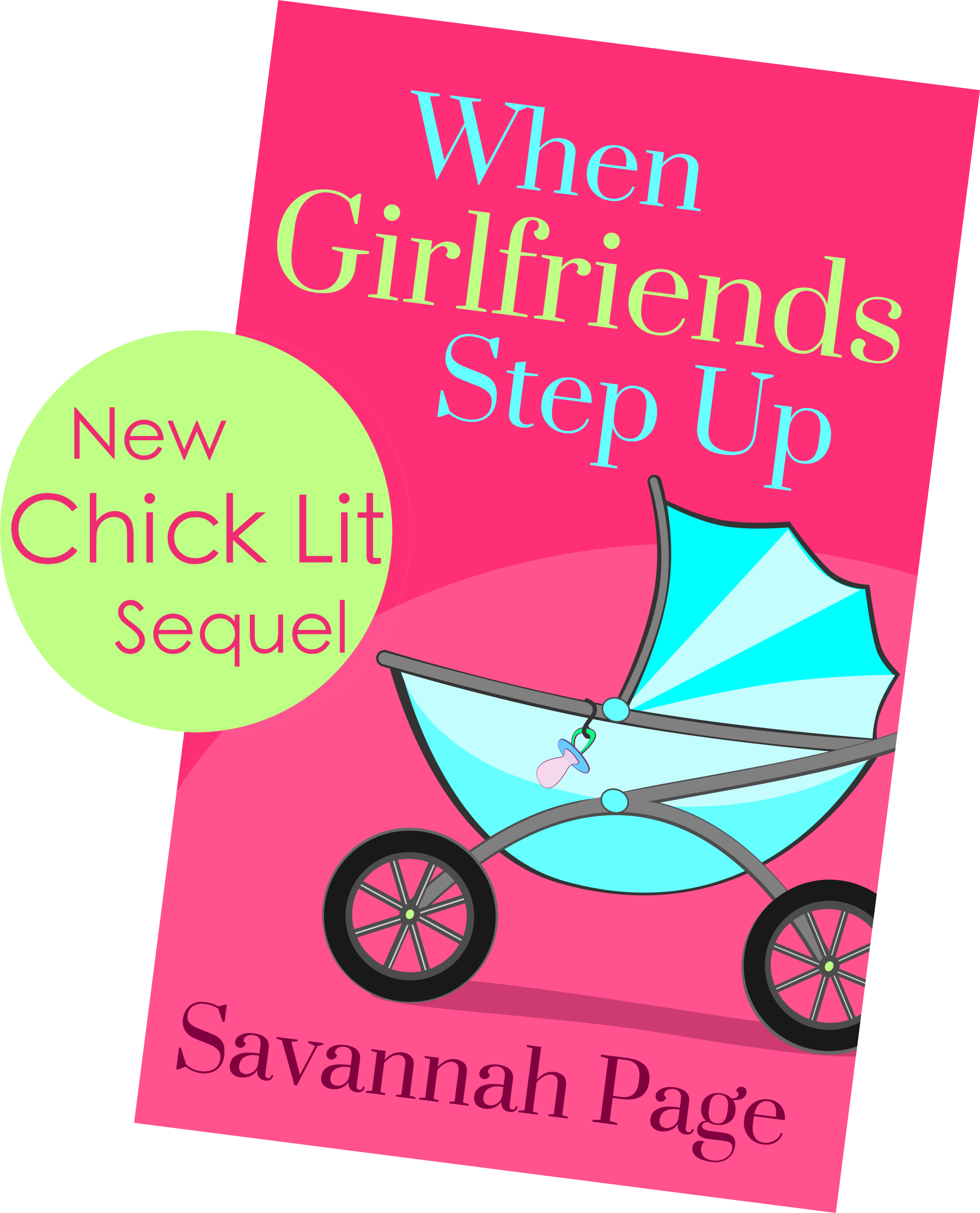 When Girlfriends Step Up - Chick Lit Novel by Savannah Page - Twitter
