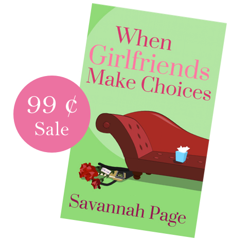 99 cent Sale When Girlfriends Make Choices