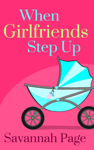 When Girlfriends Step Up - Savannah Page