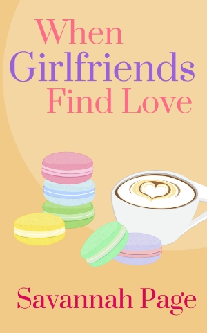 When Girlfriends Find Love - Kindle