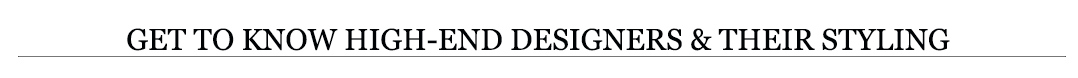 become familiar with high-end designers.jpg