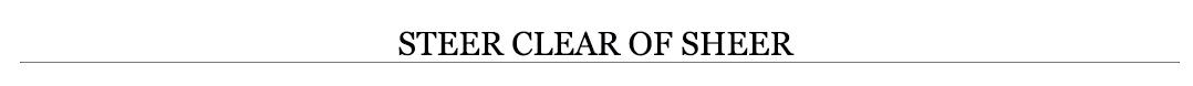 STEER CLEAR OF SHEER.jpg