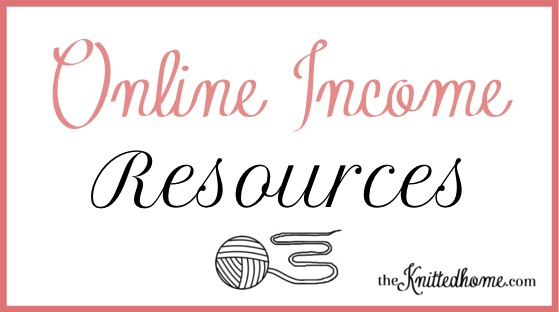 Online Income Resources | theknittedhome.com
