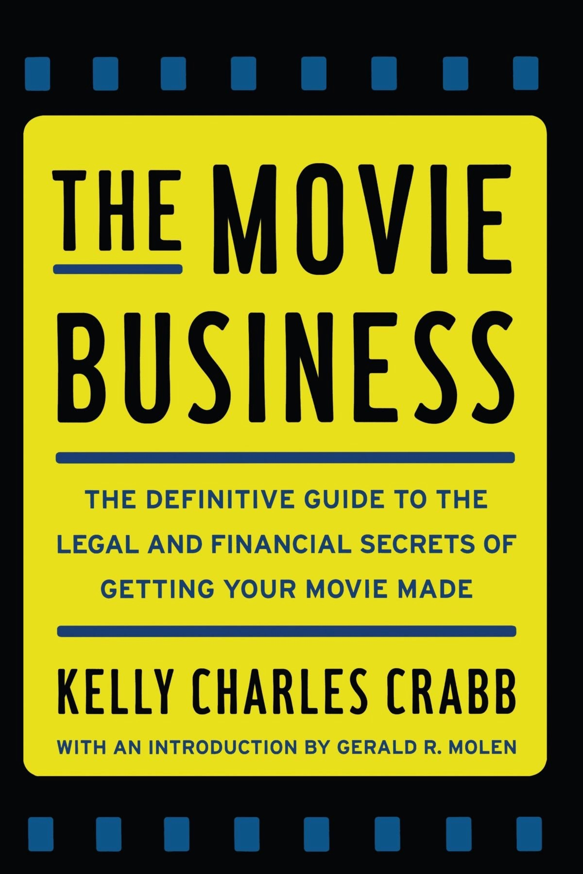 The Movie Business - by Kelly Charles Crabbe