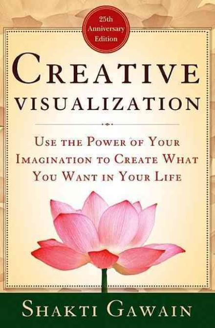 Shakti Gawain  Creative Visualization