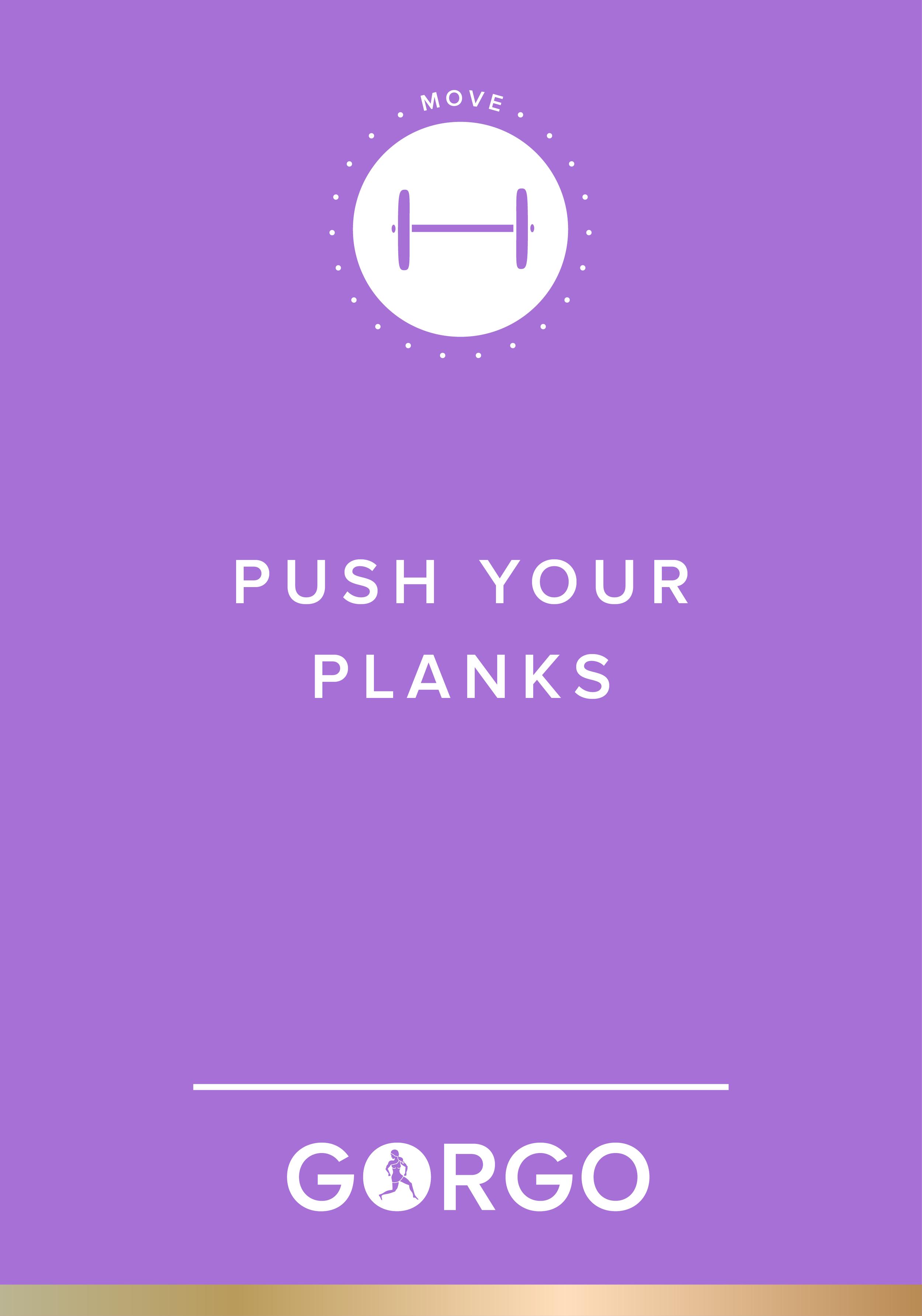 Push Your Planks #gorgogirl #move