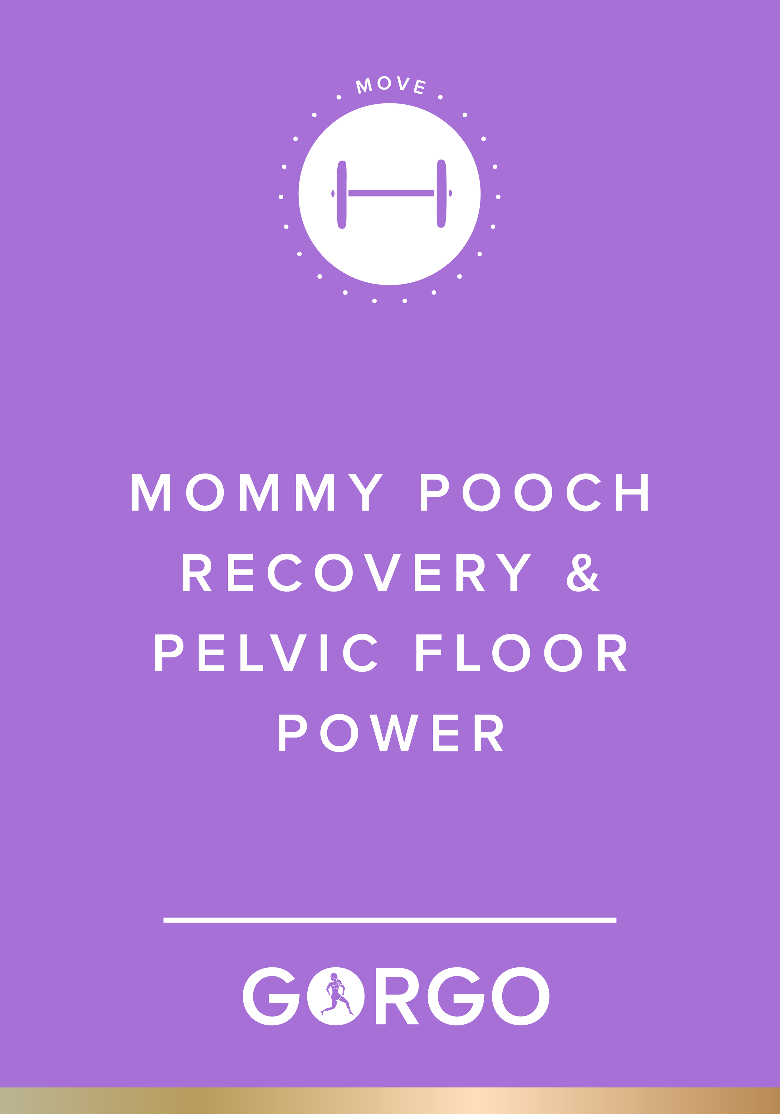 Mommy Pooch Recovery and Pelvic Floor Power