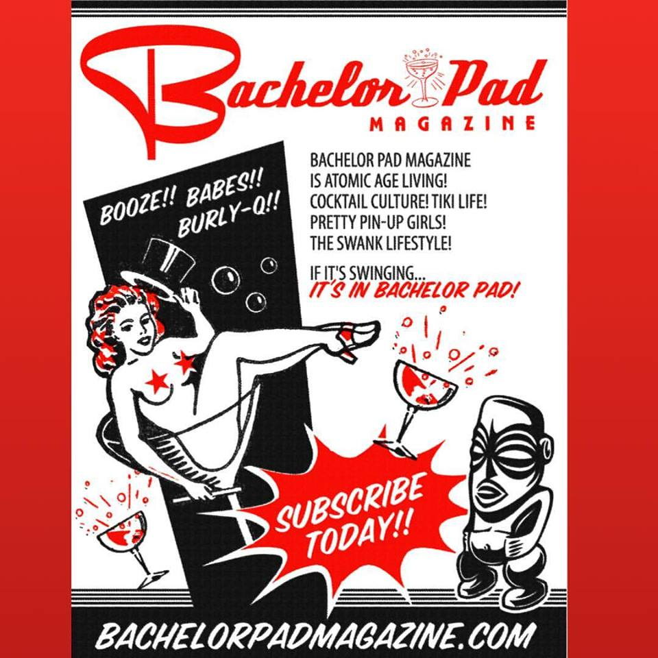 Bachelor Pad magazine   The three B's...Booze, Babes, and Burly-Q! Our mission is to celebrate and promote Atomic Age culture and jetset living!   http://www.bachelorpadmagazine.com