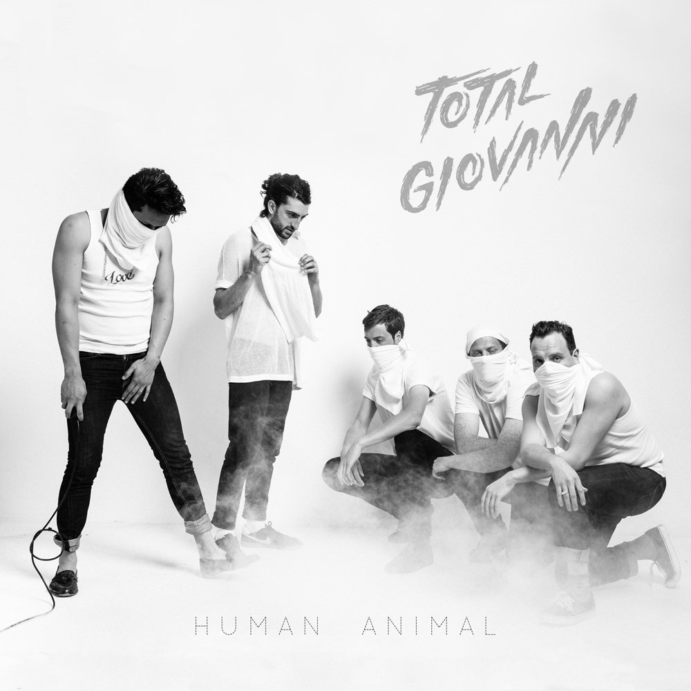 TOTAL GIOVANNI - HUMAN ANIMAL - SingleCO-WROTE/RECORDED/PRODUCED/MIXED