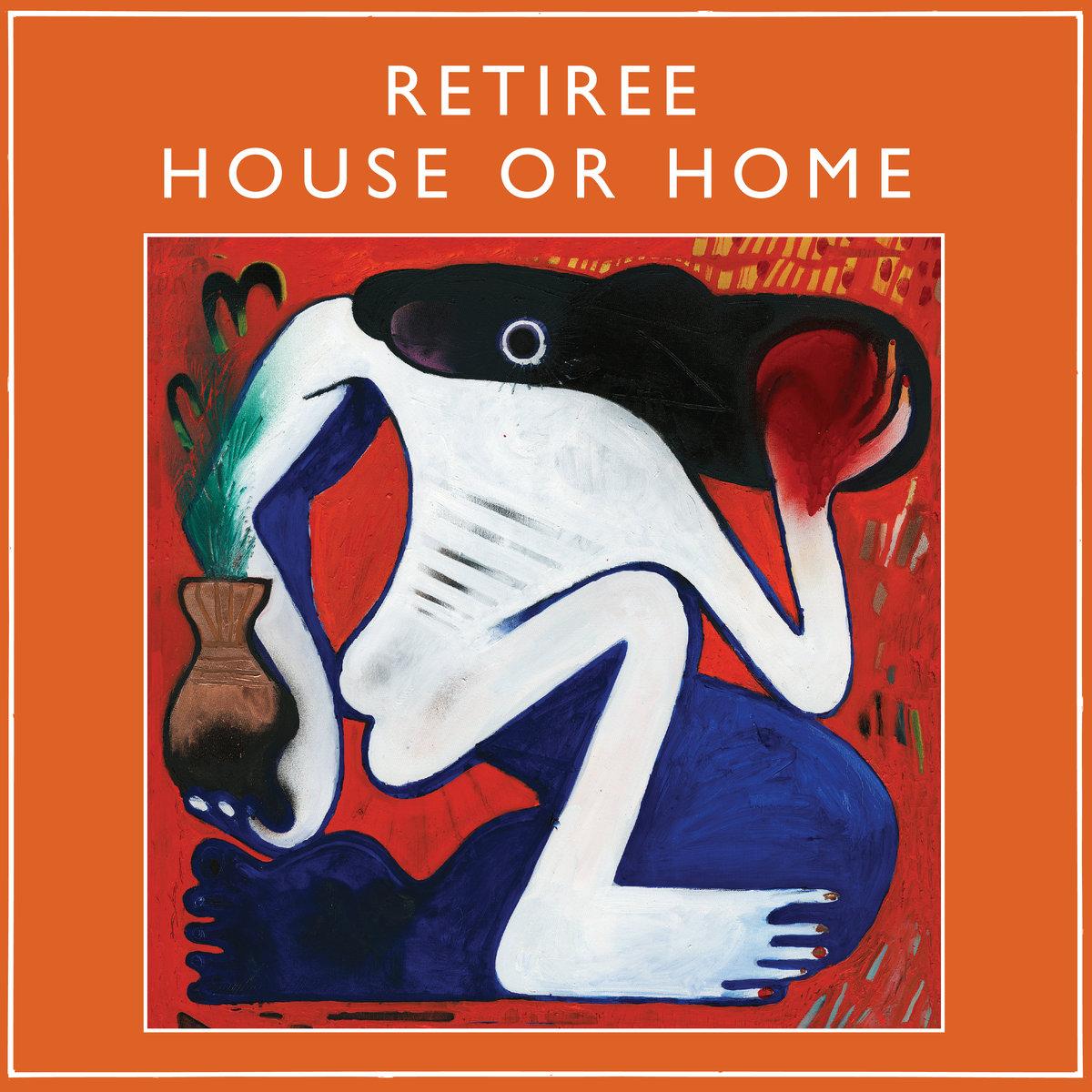 RETIREE - HOUSE OR HOME - AlbumMIXED