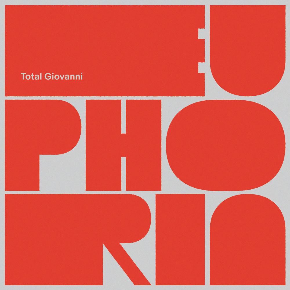 TOTAL GIOVANNI - EUPHORIA - AlbumCO-WROTE/RECORDED/PRODUCED/MIXED