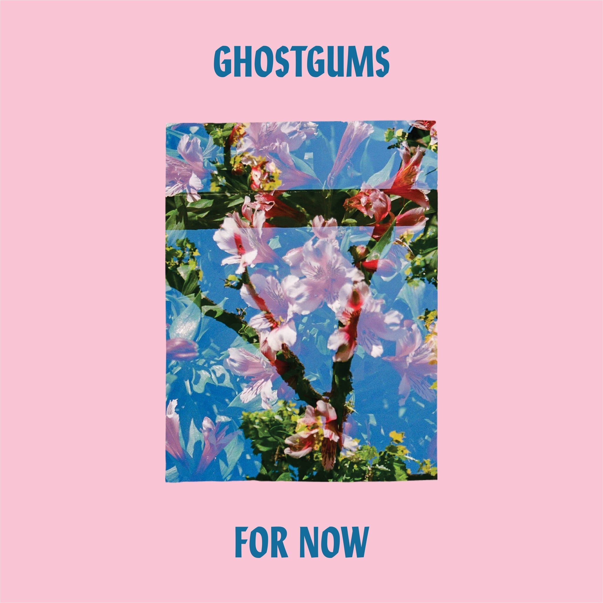 GHOST GUMS - FOR NOW - SingleMIXED