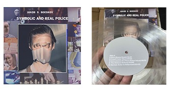 Symbolic And Real Police LP (Lathe Cut - edition of 5)  Music & Lyrics by Jakob S. Boeskov, mixed by Timothy DeWit