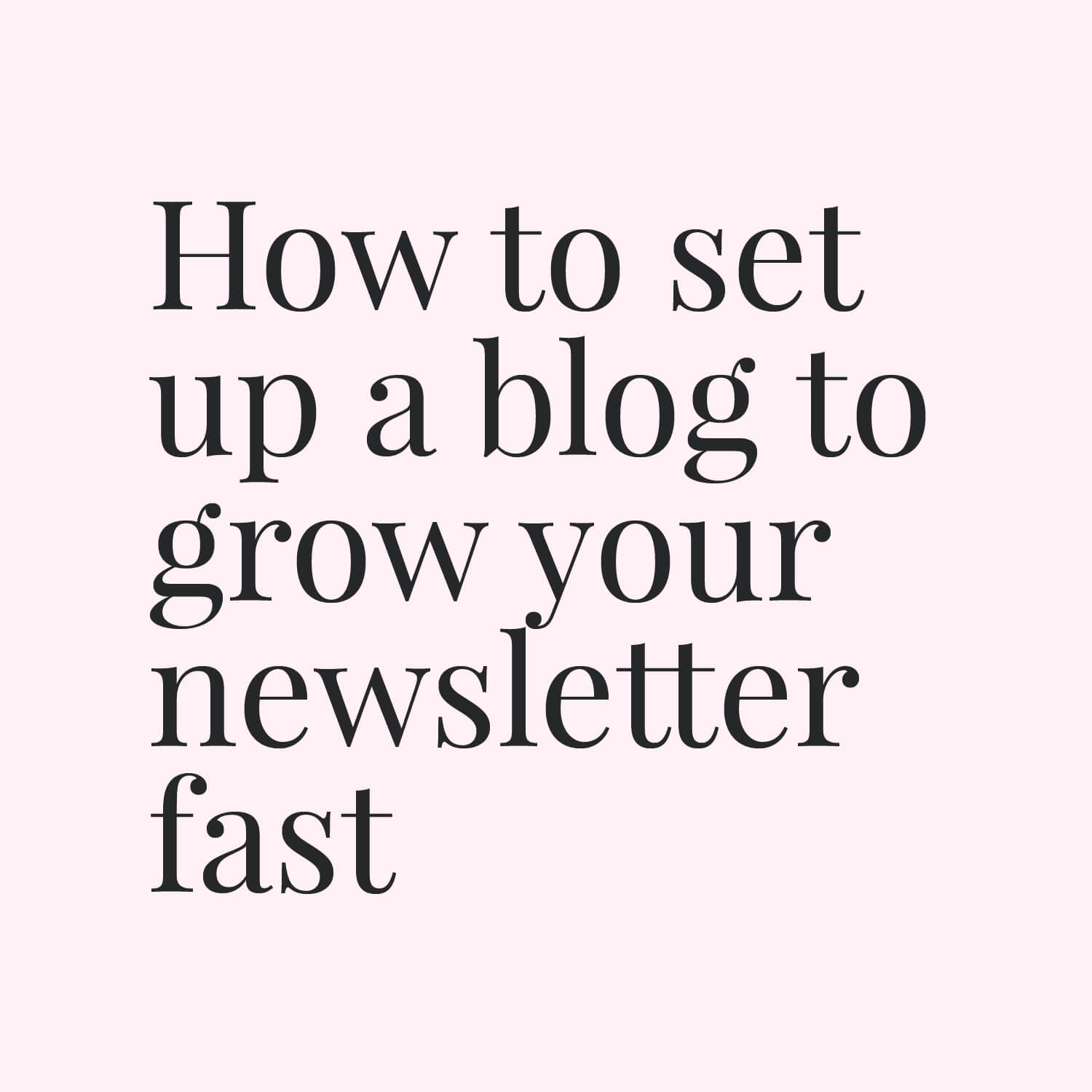 How to set up a blog to grow your newsletter fast small.jpg