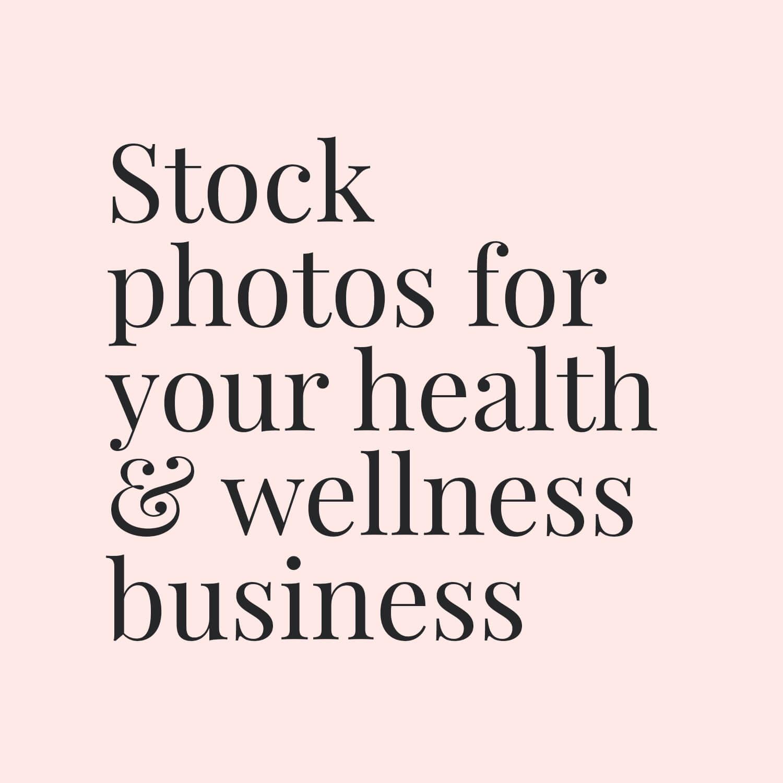 Stock photos for your health & wellness business.jpg