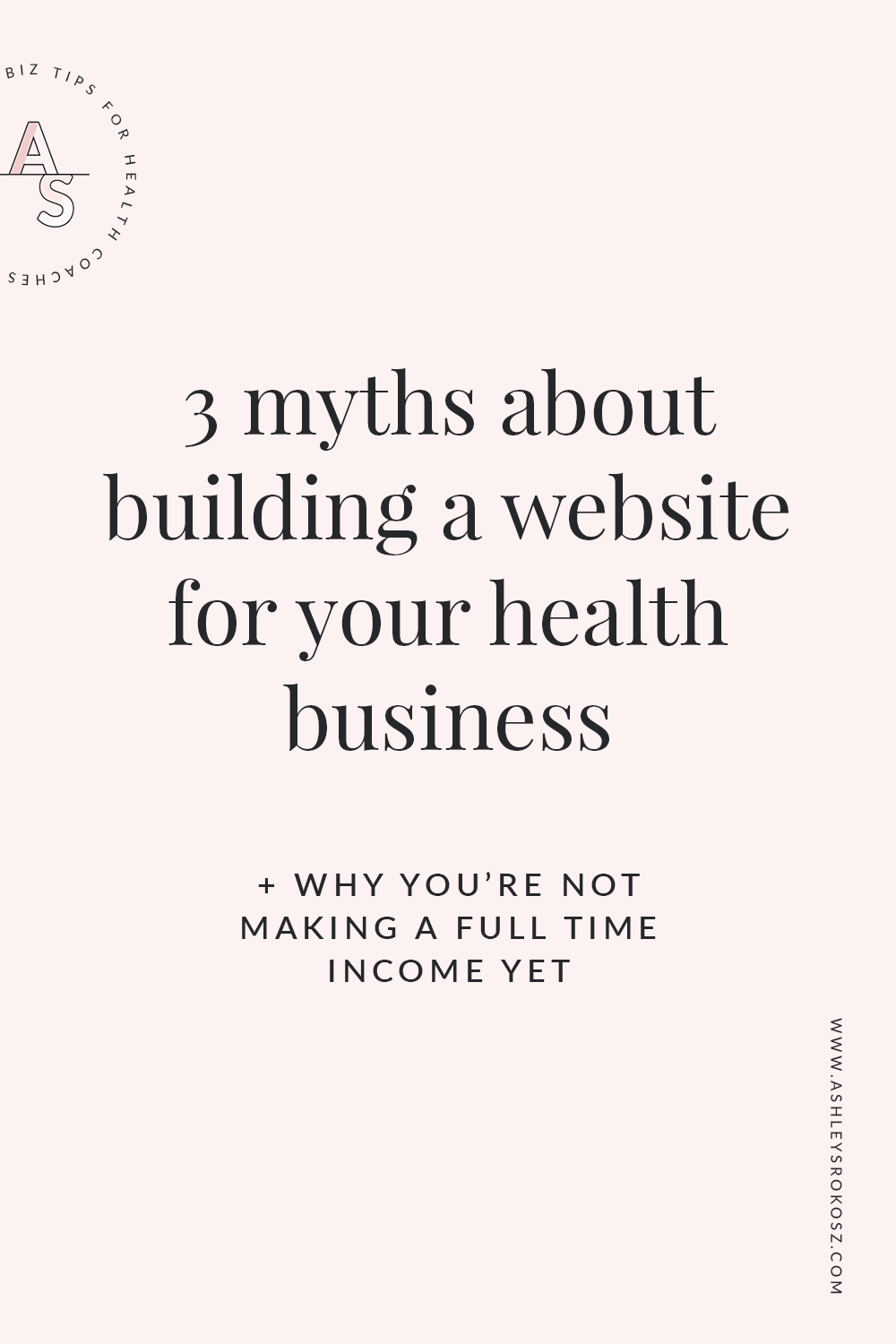 3 myths about building a website for health business | Ashley Srokosz | Nutrition business... #Blogging #Branding #BrandingTips #BusinessTips #OnlineBusiness