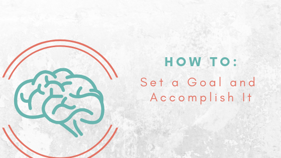 how to set goals, what are SMART goals?