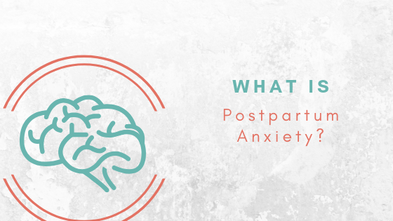 how is anxiety treated? what is postpartum anxiety?