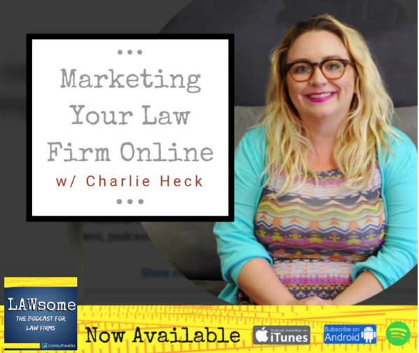 Lawsome Podcast Marketing your law firm online charlie heck