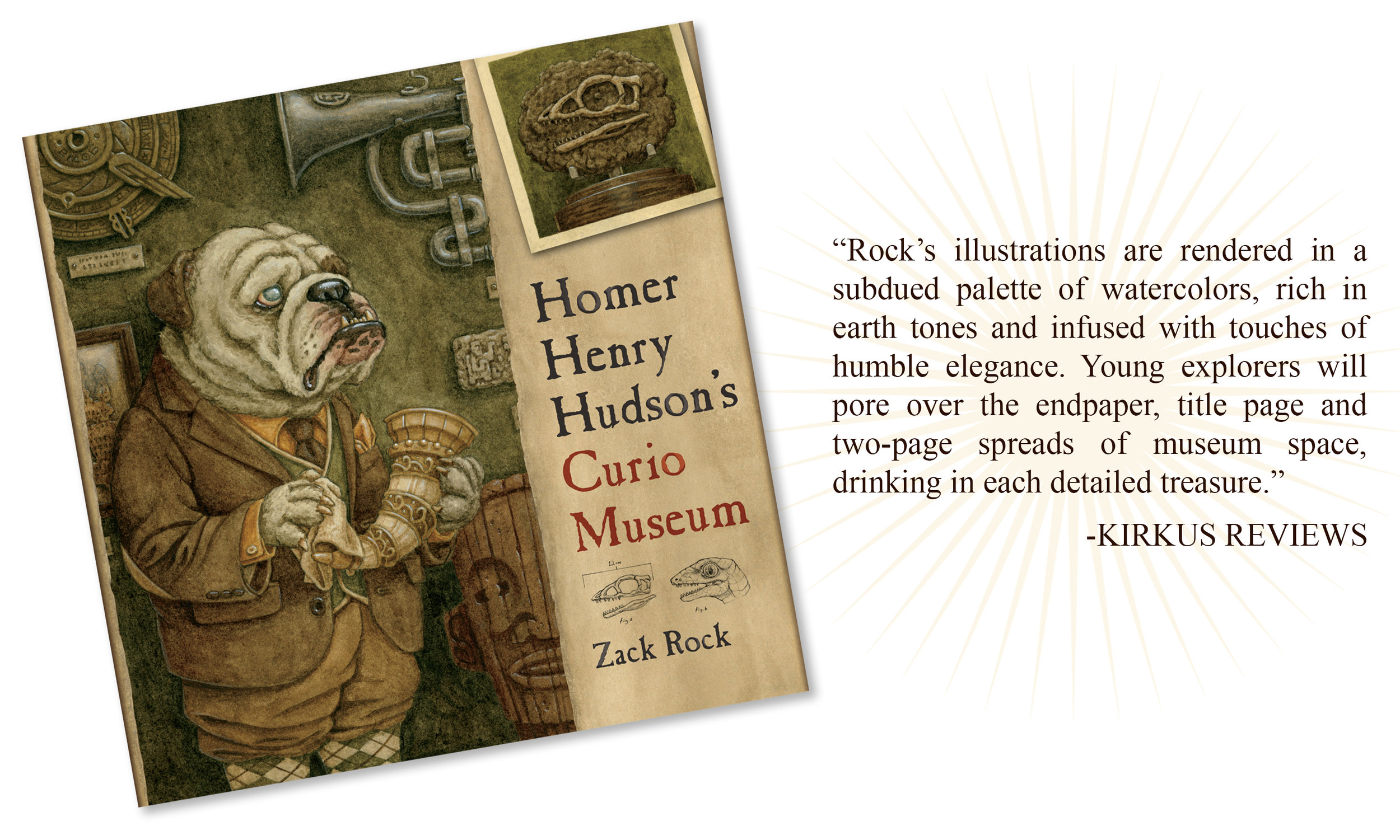 Homer Henry Hudson's Curio Museum  is brimming with mysterious artifacts, but its most curious inhabitant may be its canine caretaker.   [Published by    Creative Editions   , 2014]