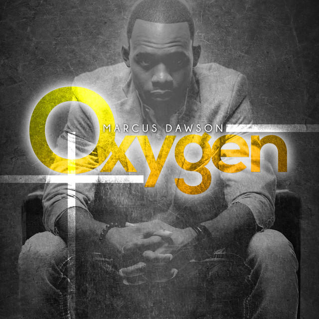 Marcus Dawson / Oxygen: Producer. Drums. Percussion - 2014