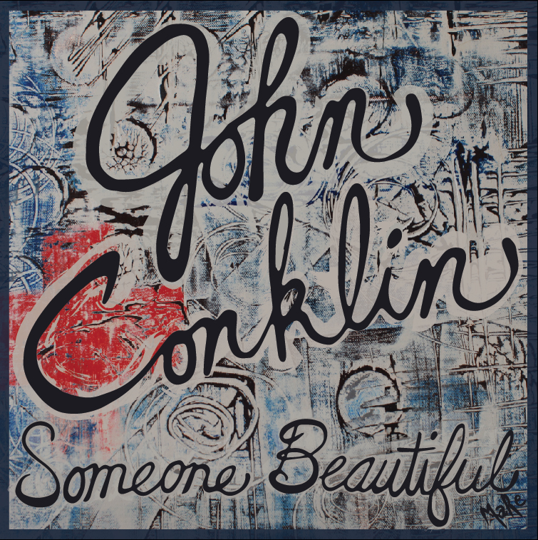 John Conklin / Someone Beautiful: Drums. Percussion - 2015