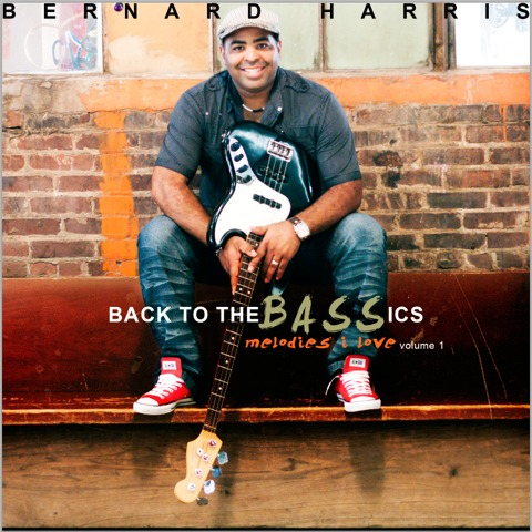 Bernard Harris / Back To The BASSics: Melodies I Love Volume 1: Drums