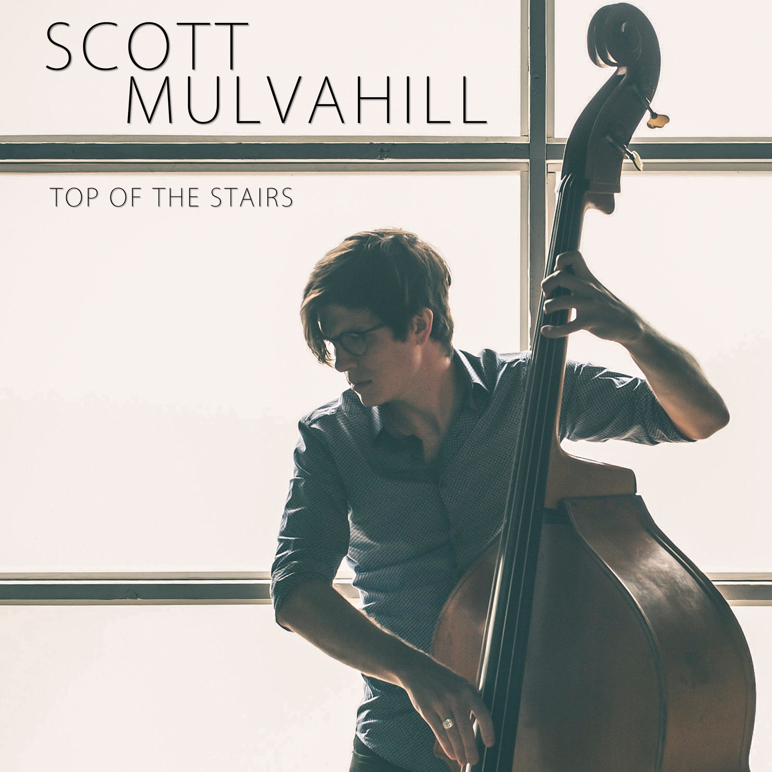 Scott Mulvahill / Top Of The Stairs: Drums - 2017