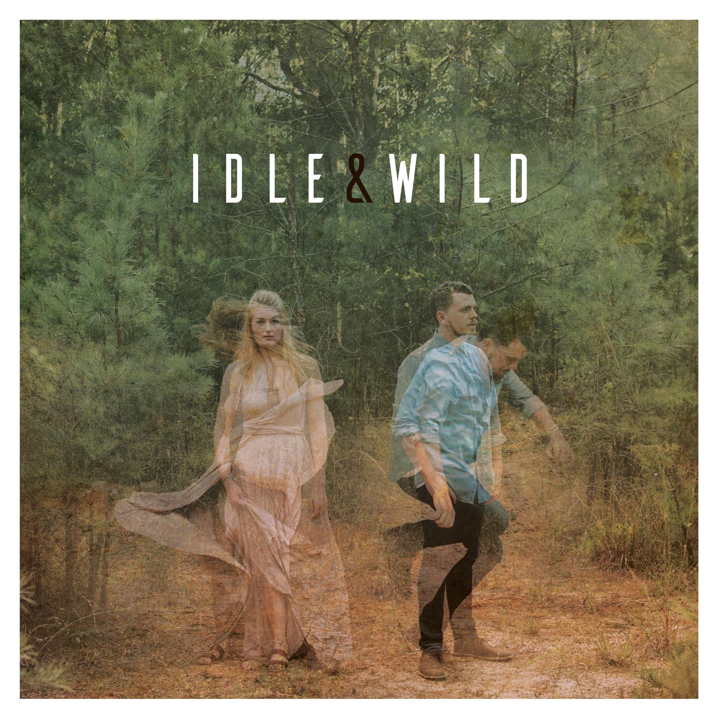 Idle & Wild: Producer. Percussion. Sound Design. - 2017