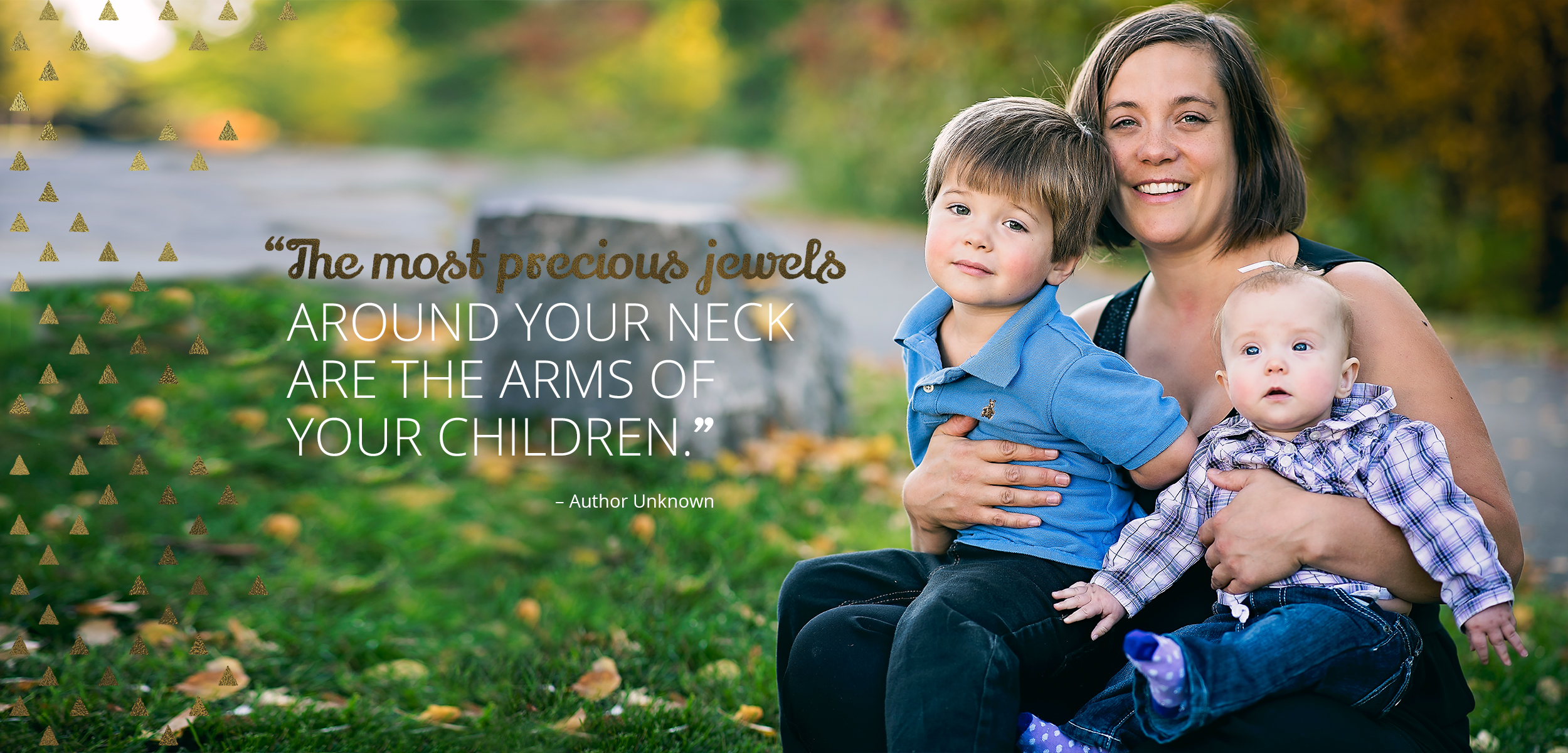 "Family Lifestyle Photography by Friday Design + Photography ""The most precious jewels around your neck are the arms of your children."" - Author Unknown"