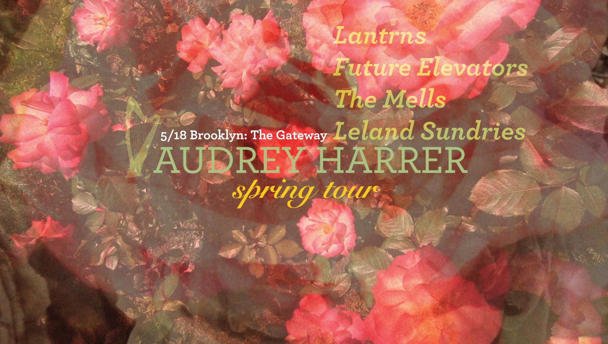 5/18 BROOKLYN: THE GATEWAY  Lantrns // Future Elevators (AL) // The Mells // Leland Sundries   https://www.facebook.com/events/230221324005336/