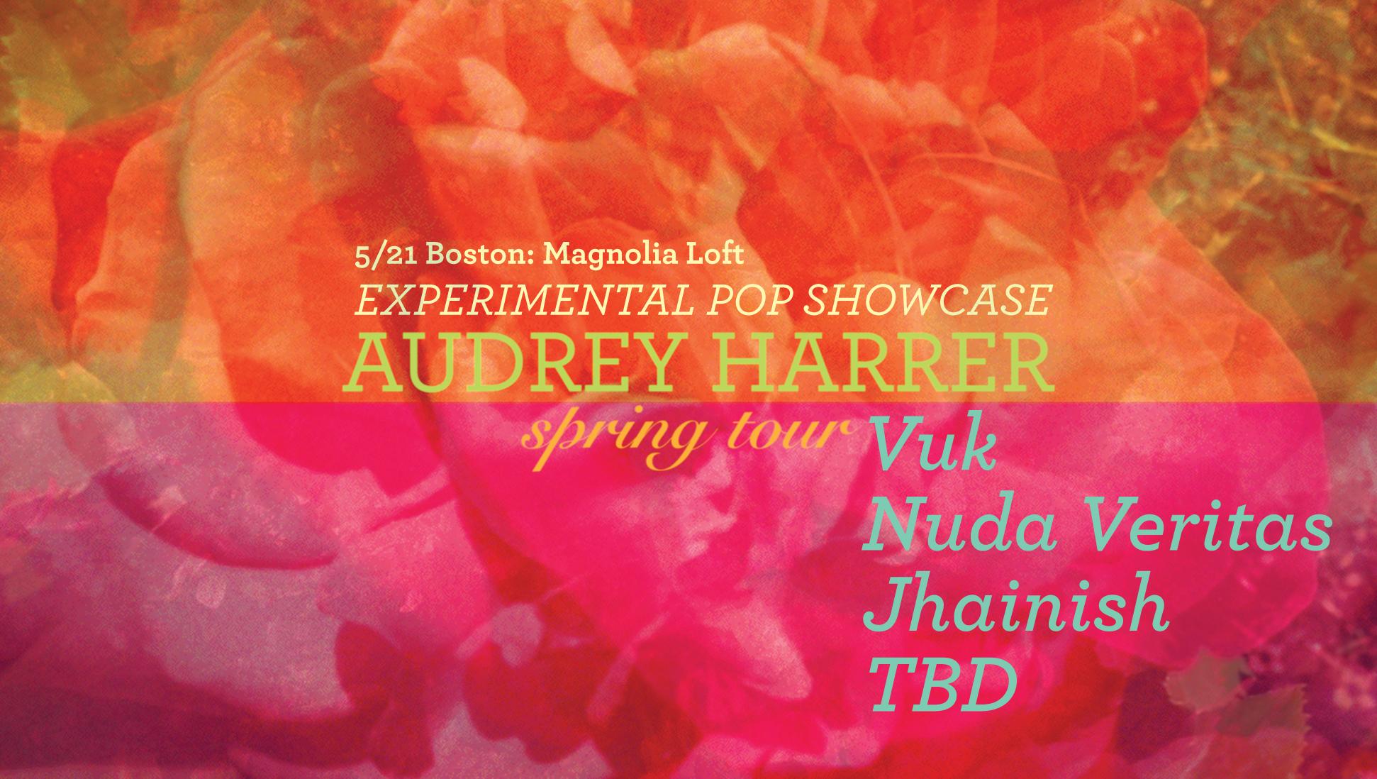 5/21 Boston: Experimental Pop @ Magnolia Loft  JHAINISH // VUK // NUDA VERITAS // AUDREY HARRER   https://www.facebook.com/events/1007306766019373/