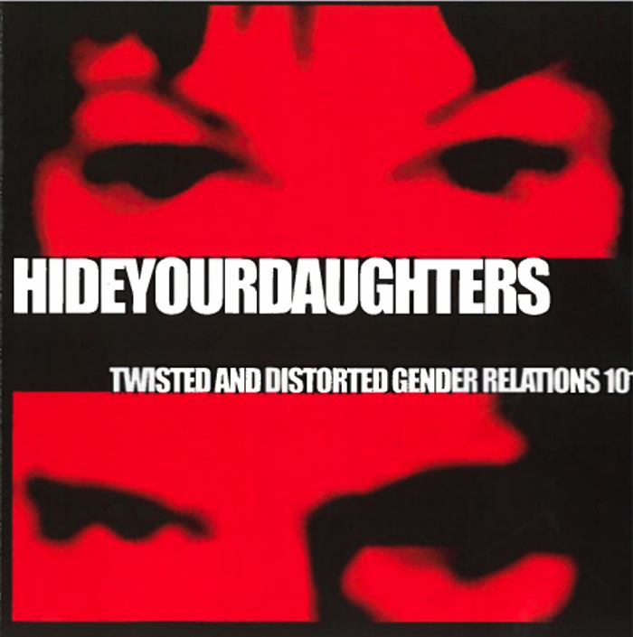 Twisted and Distorted Gender Relations 101<br />Hide Your Daughters
