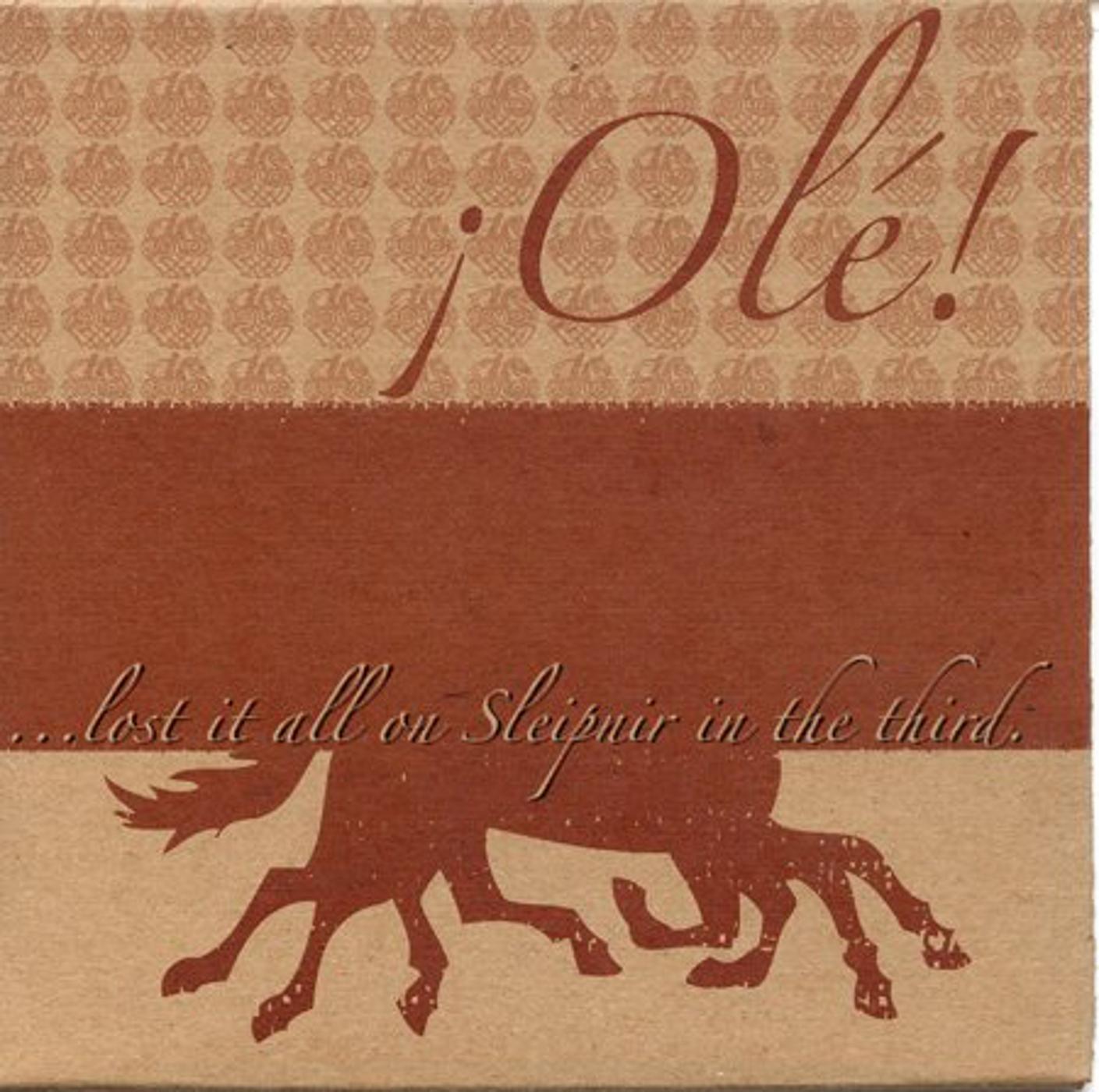 ...lost is all on Sleipnir in the third <br /> ¡Olé!