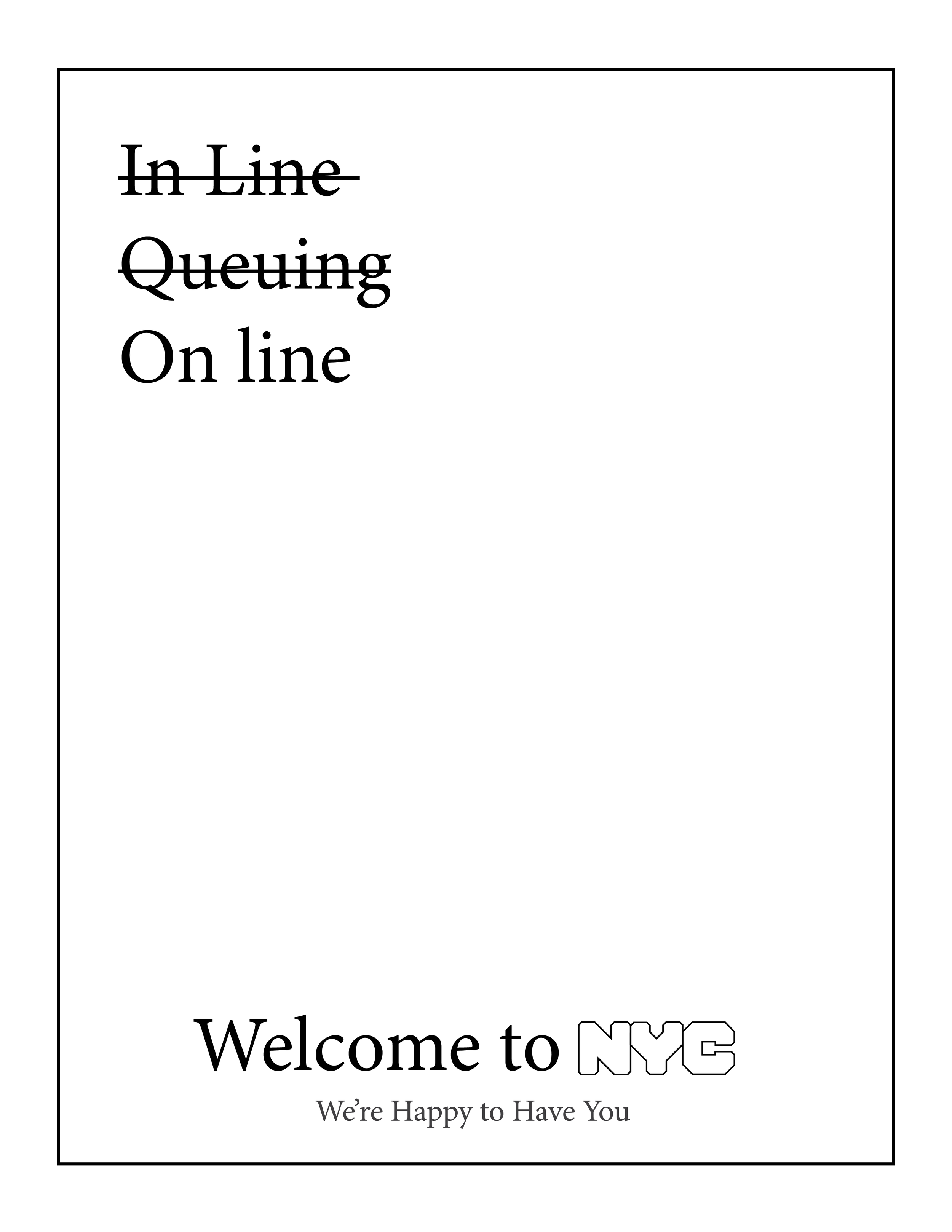 Welcome to NYC We're Happy to Have You - On Line Letter Size.png