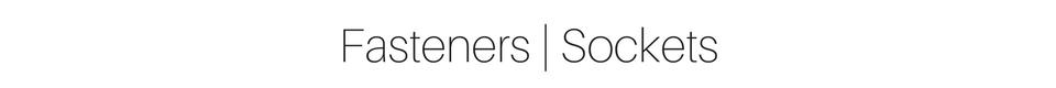 Fasteners | Sockets