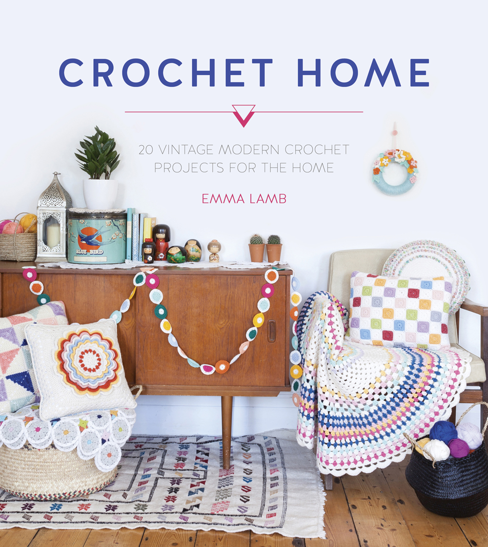 Crochet Home by Emma Lamb, published September 2015