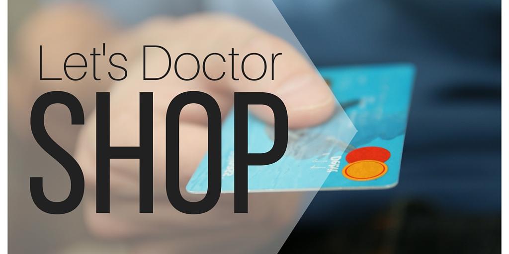 Let's Doctor Shop!