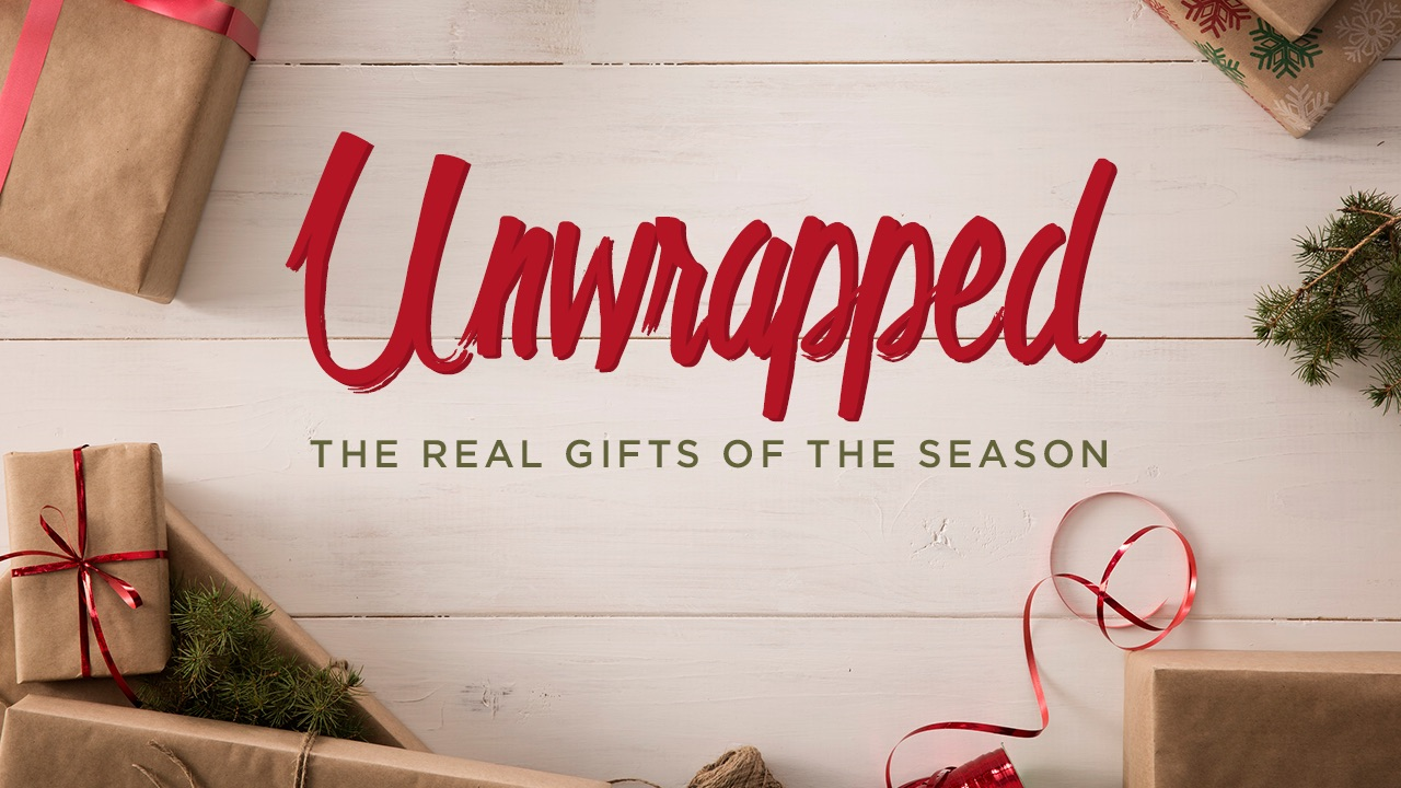Unwrapped    The Real Gifts of the Season    #Unwrapped   The Real Gifts of the Season
