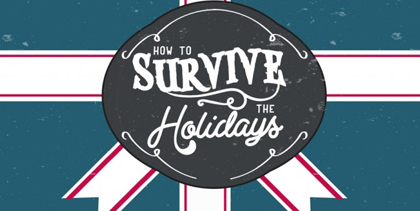 How to Survive the Holidays   The holidays can be one of the toughest times of the year with our overeating, shopping overspending, and family members overstaying their welcome...    LISTEN TO SERMONS >