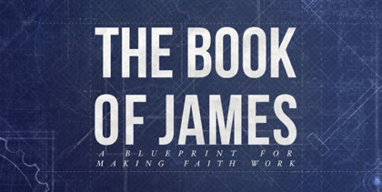 """The Book of James   The Book of James is often referred to as """"the Proverbs of the New Testament"""" and reminds us of how to live practically and faithfully.    LISTEN TO SERMONS >"""